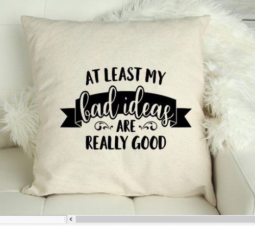 At Least My Bad Ideas... Canvas Cushion